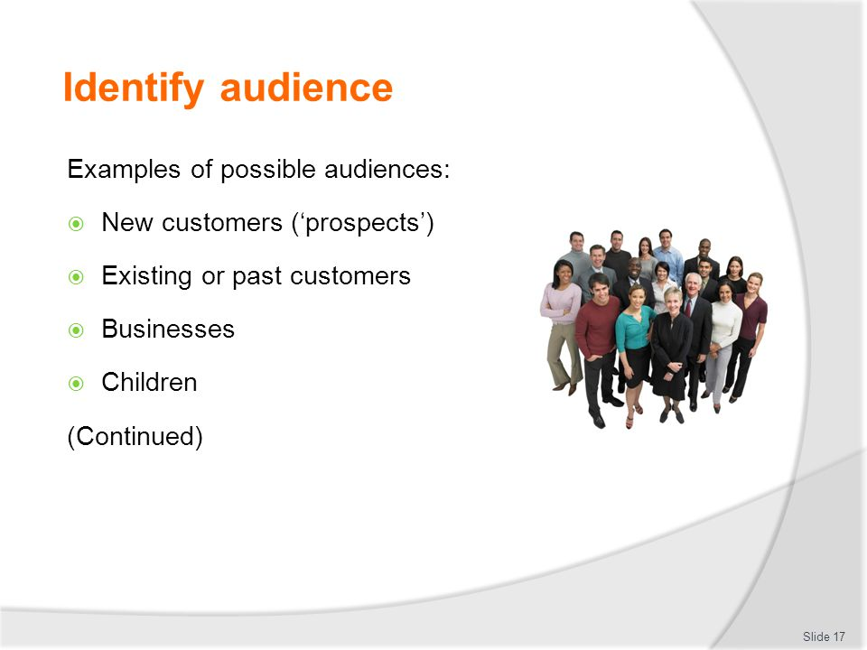 Identify audience Examples of possible audiences: