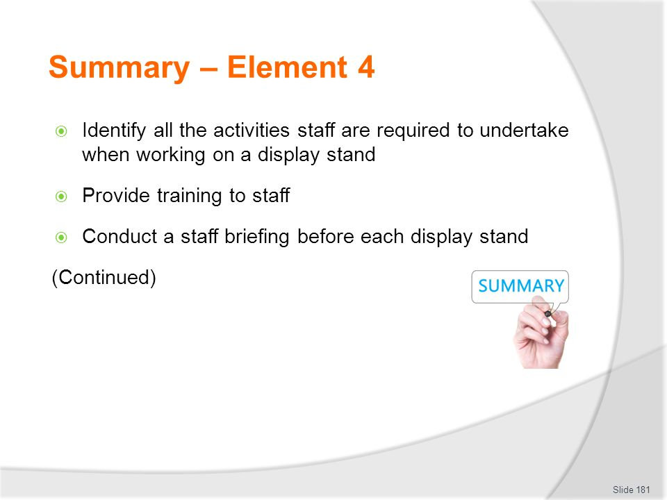 Summary – Element 4 Identify all the activities staff are required to undertake when working on a display stand.