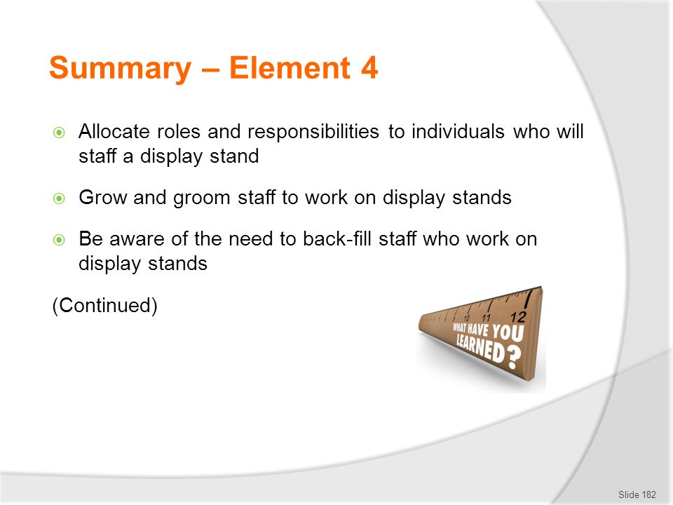 Summary – Element 4 Allocate roles and responsibilities to individuals who will staff a display stand.