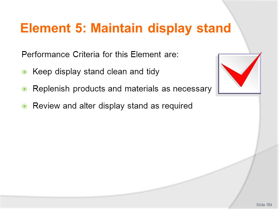 Element 5: Maintain display stand