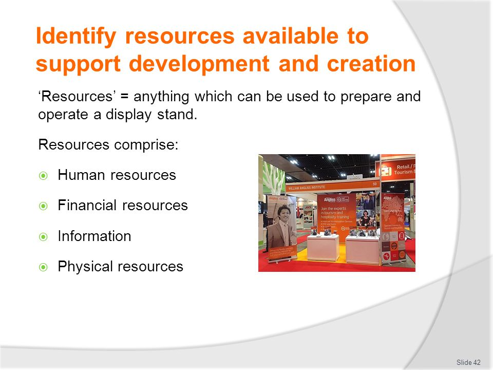 Identify resources available to support development and creation