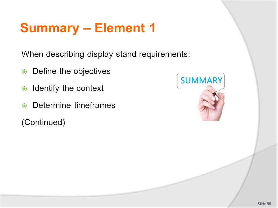 Summary – Element 1 When describing display stand requirements: