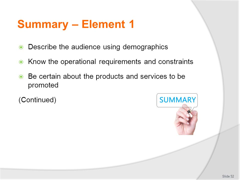Summary – Element 1 Describe the audience using demographics