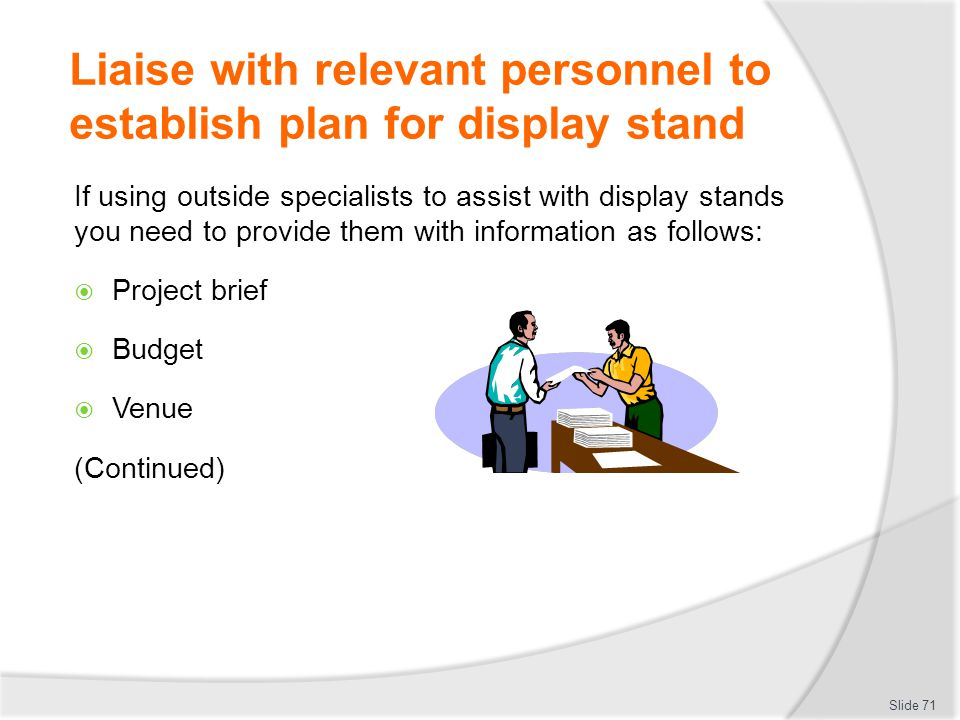 Liaise with relevant personnel to establish plan for display stand