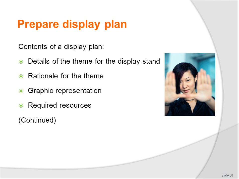 Prepare display plan Contents of a display plan: