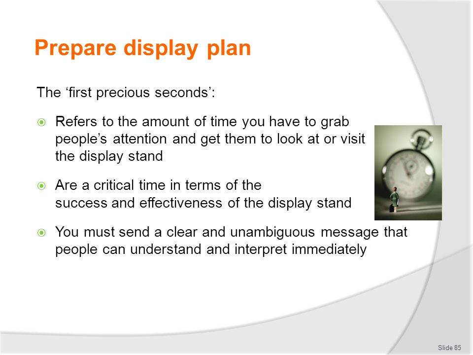 Prepare display plan The 'first precious seconds':