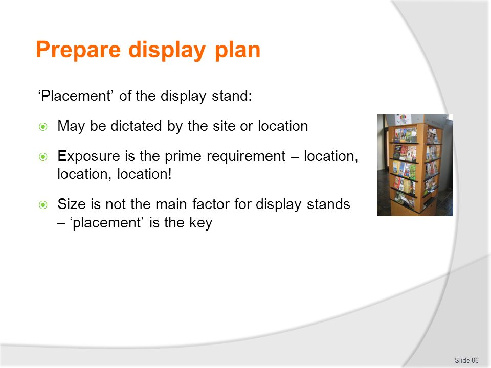 Prepare display plan 'Placement' of the display stand: