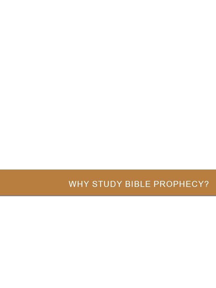 Why Study Bible Prophecy