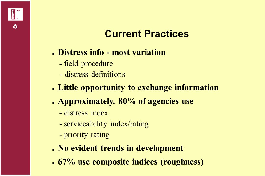 Current Practices Distress info - most variation - field procedure - distress definitions. Little opportunity to exchange information.