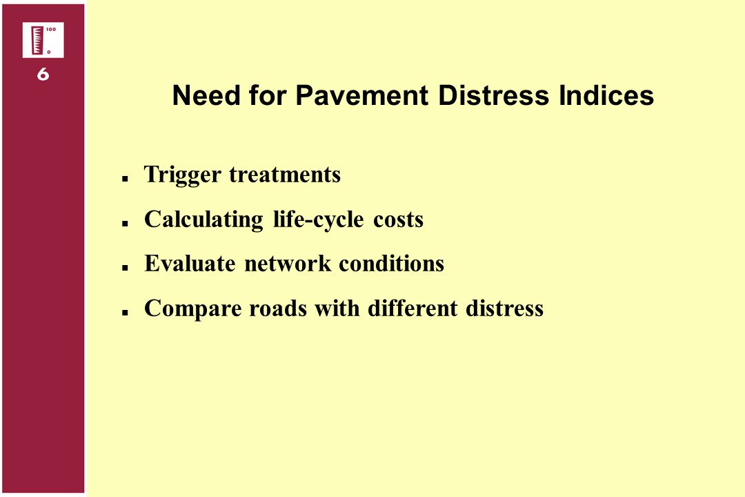 Need for Pavement Distress Indices