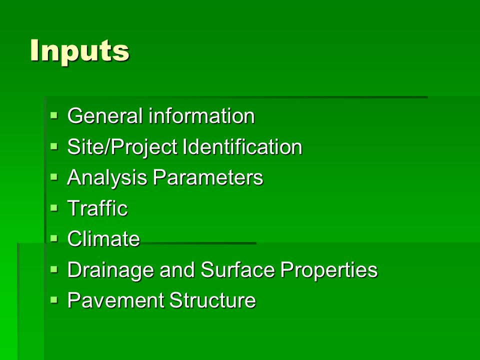 Inputs General information Site/Project Identification