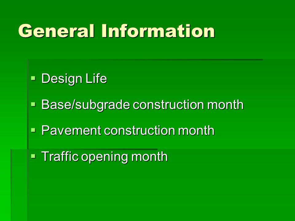 General Information Design Life Base/subgrade construction month