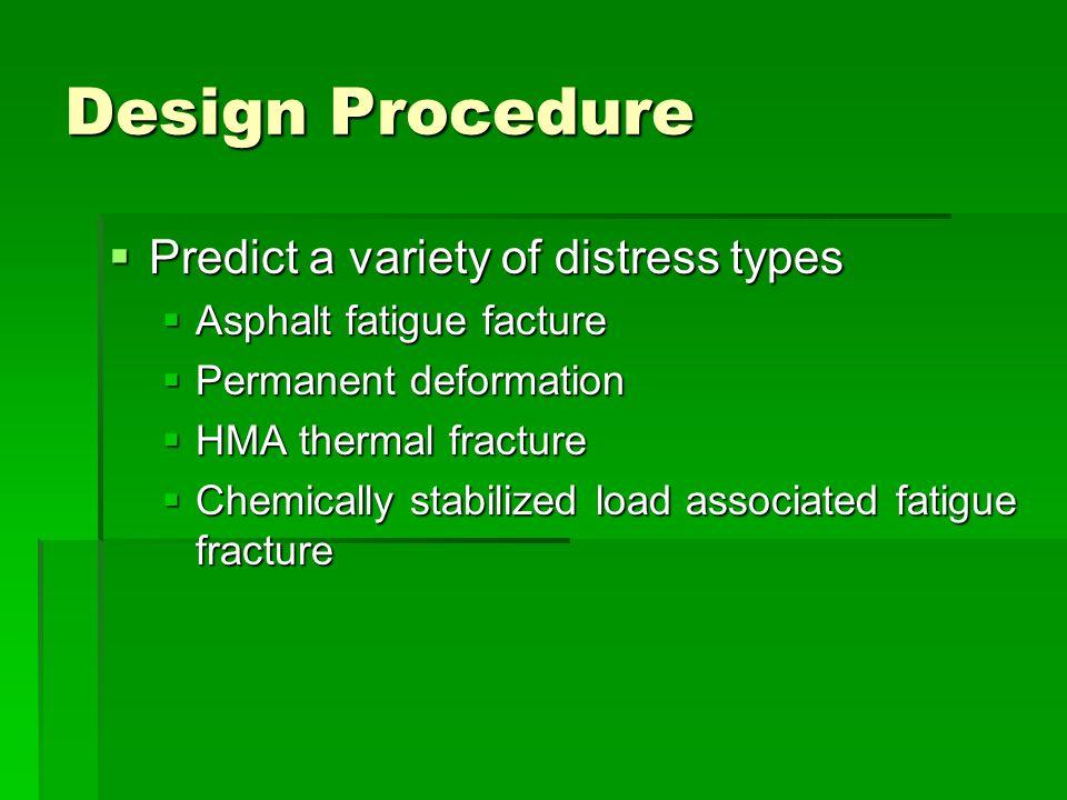 Design Procedure Predict a variety of distress types