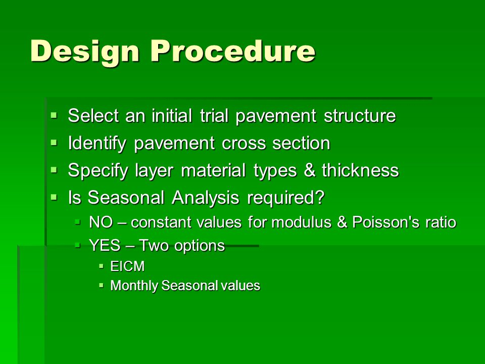 Design Procedure Select an initial trial pavement structure