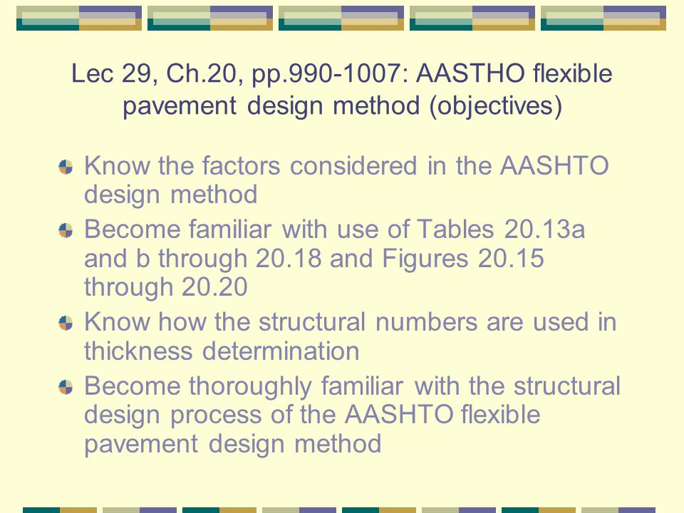 Lec 29, Ch.20, pp.990-1007: AASTHO flexible pavement design method (objectives)