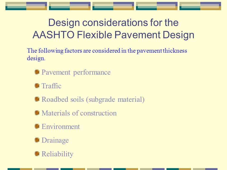 Design considerations for the AASHTO Flexible Pavement Design