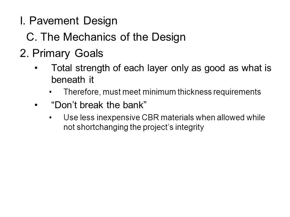 C. The Mechanics of the Design 2. Primary Goals