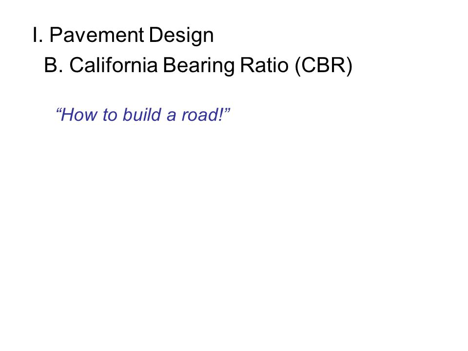B. California Bearing Ratio (CBR)