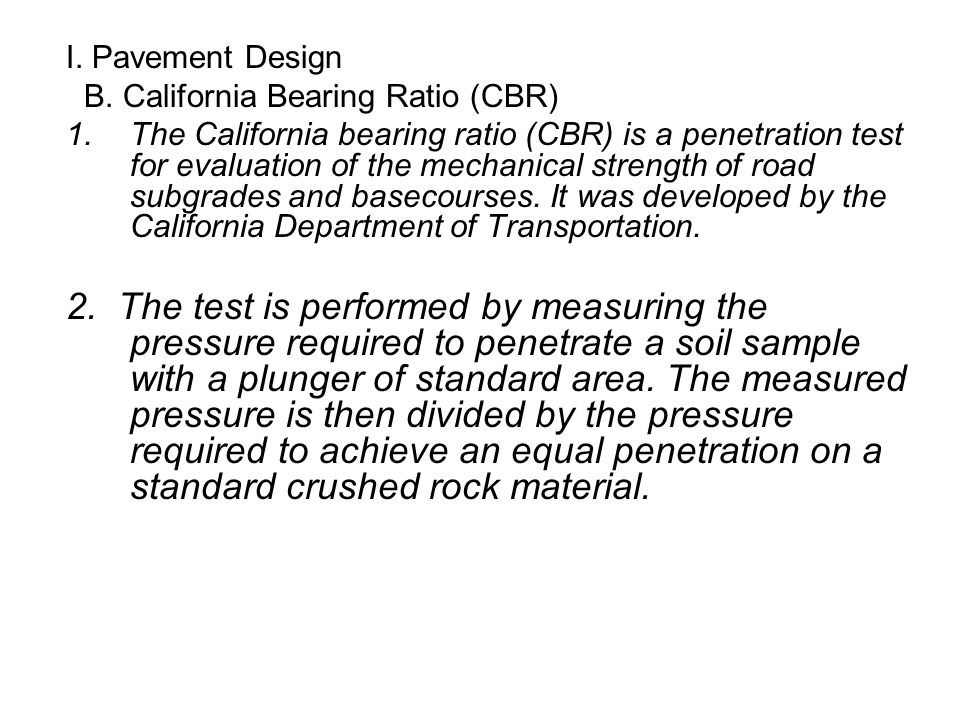 I. Pavement Design B. California Bearing Ratio (CBR)