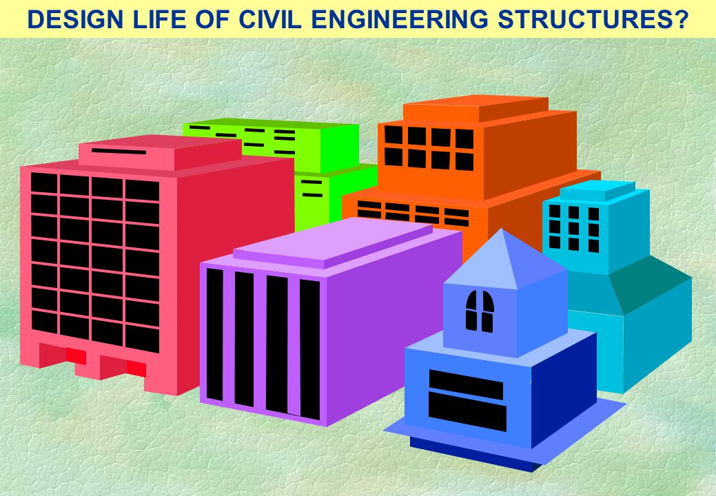 DESIGN LIFE OF CIVIL ENGINEERING STRUCTURES