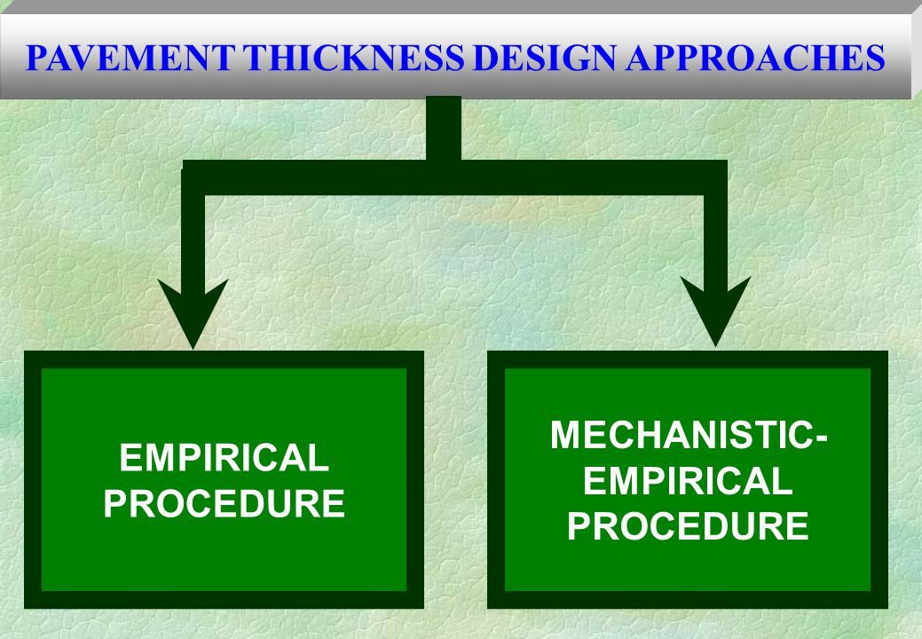 PAVEMENT THICKNESS DESIGN APPROACHES