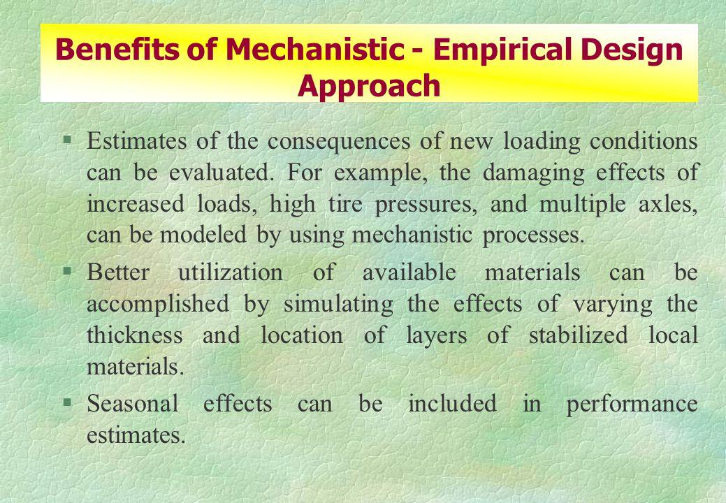 Benefits of Mechanistic - Empirical Design Approach