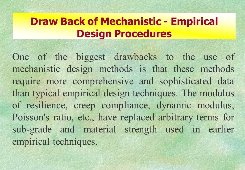 Draw Back of Mechanistic - Empirical Design Procedures