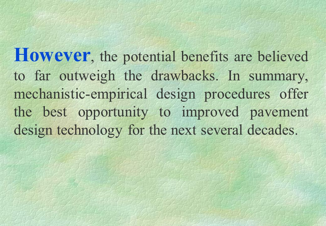 However, the potential benefits are believed to far outweigh the drawbacks.