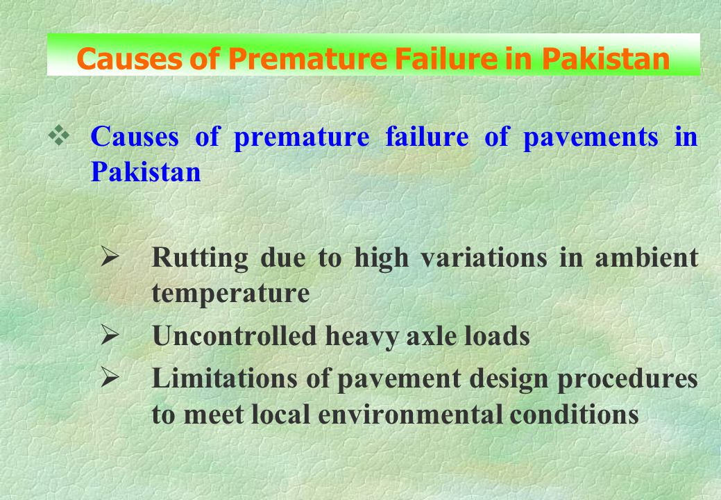 Causes of Premature Failure in Pakistan
