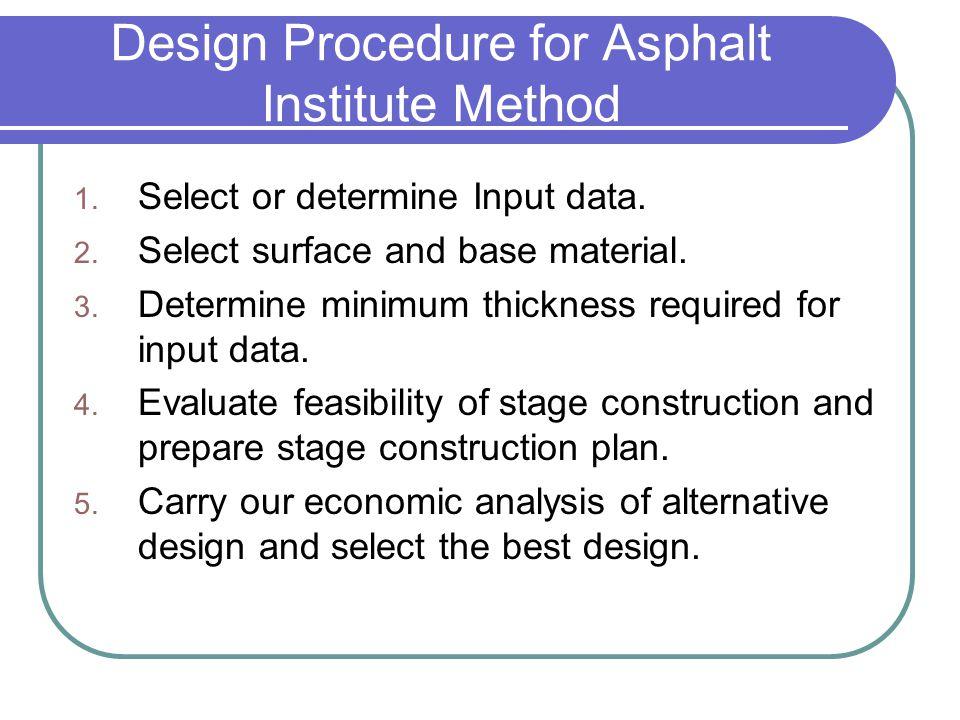 Design Procedure for Asphalt Institute Method