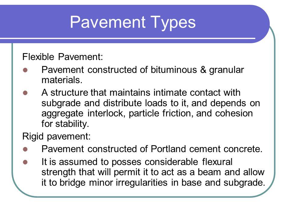Pavement Types Flexible Pavement: