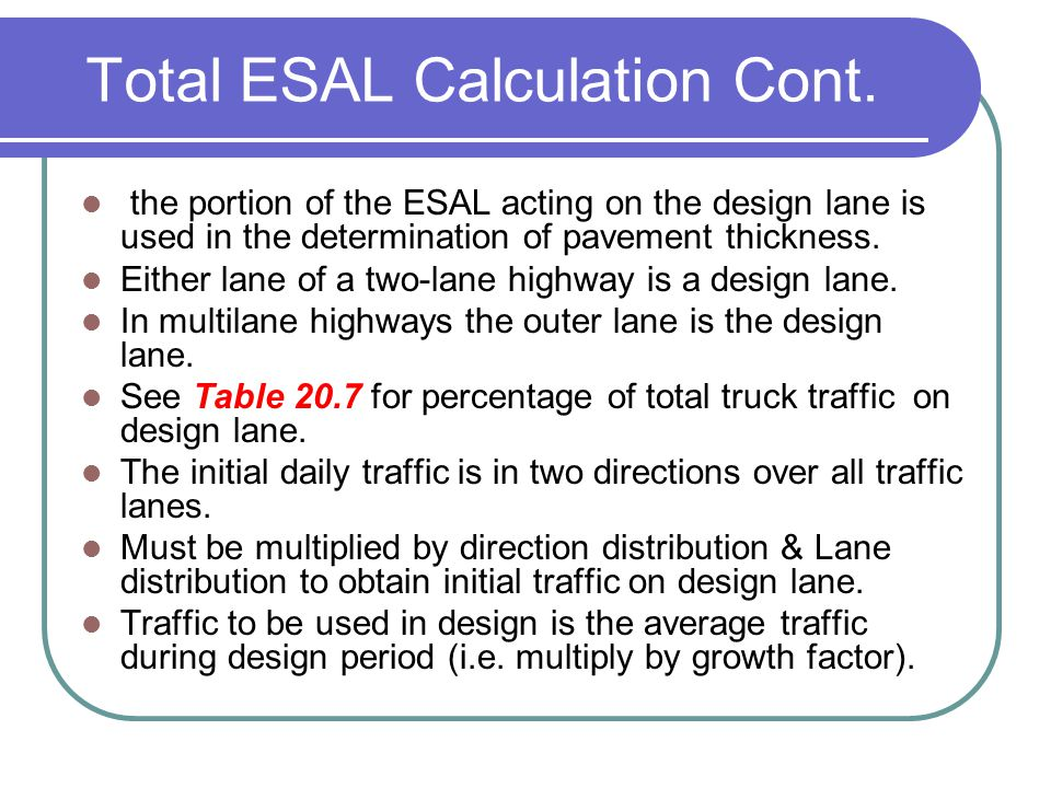 Total ESAL Calculation Cont.
