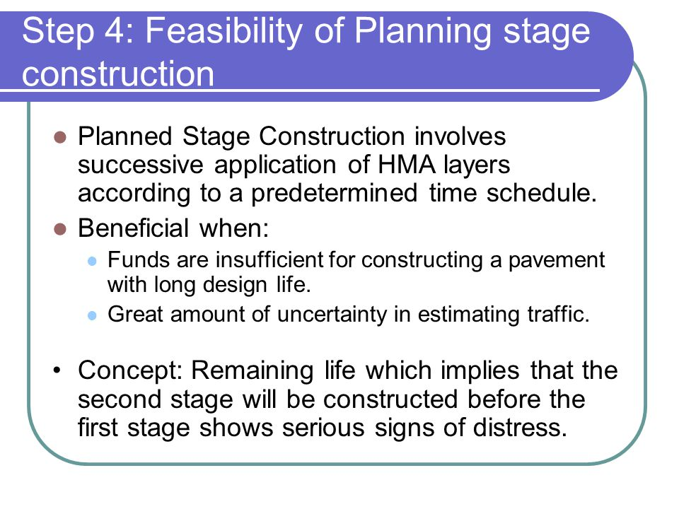 Step 4: Feasibility of Planning stage construction