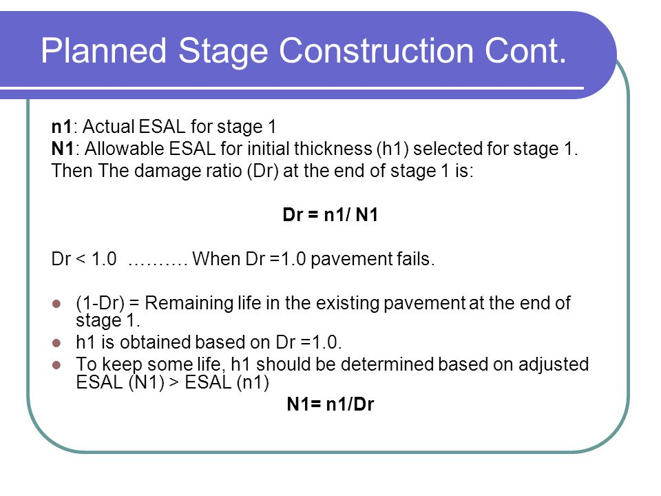 Planned Stage Construction Cont.