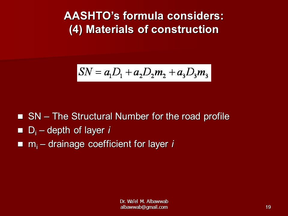AASHTO's formula considers: (4) Materials of construction