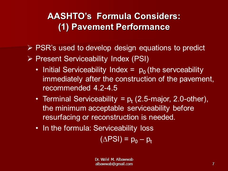 AASHTO's Formula Considers: (1) Pavement Performance