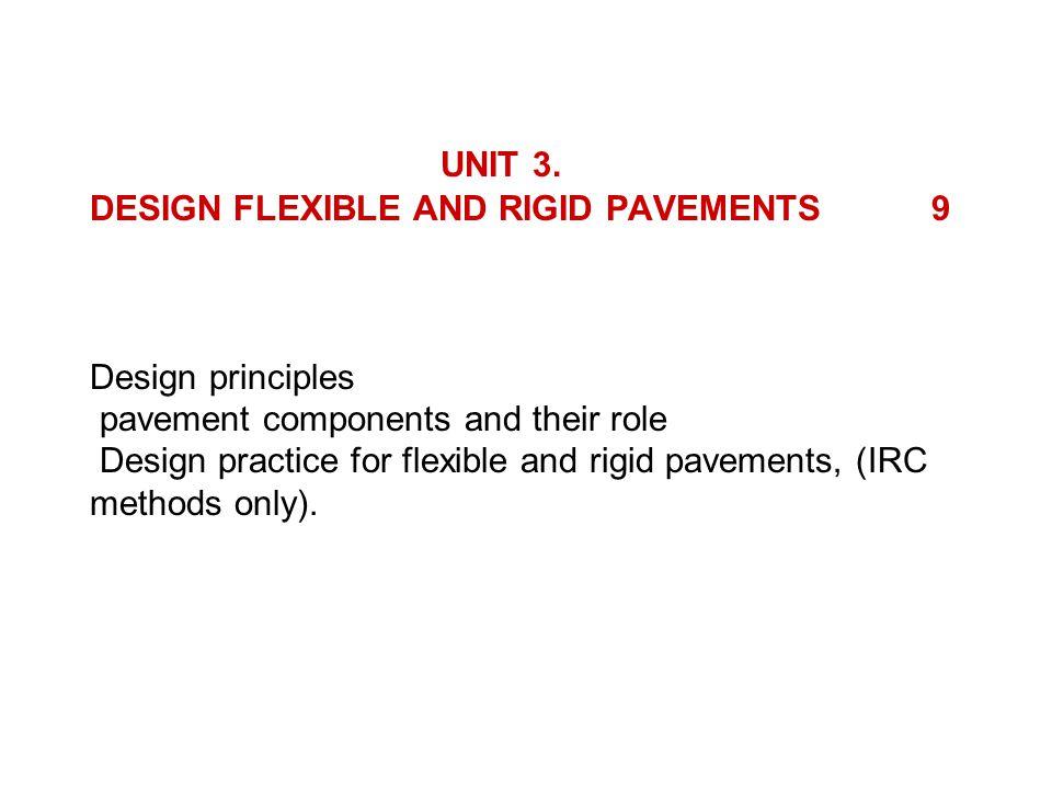 UNIT 3. DESIGN FLEXIBLE AND RIGID PAVEMENTS. 9