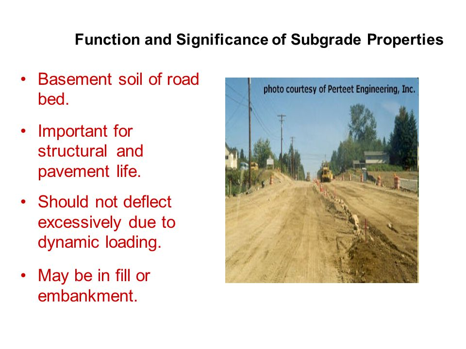 Basement soil of road bed. Important for structural and pavement life.
