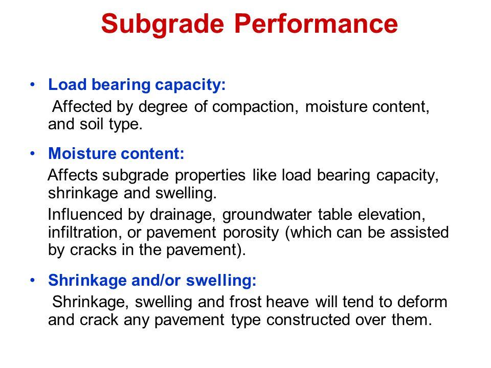 Subgrade Performance Load bearing capacity: