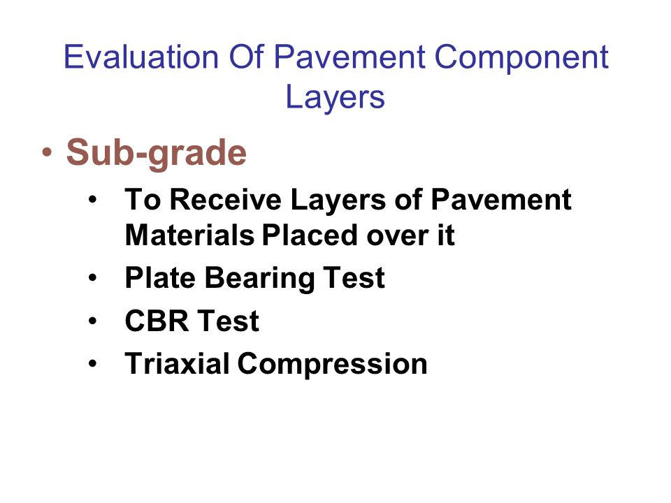 Evaluation Of Pavement Component Layers
