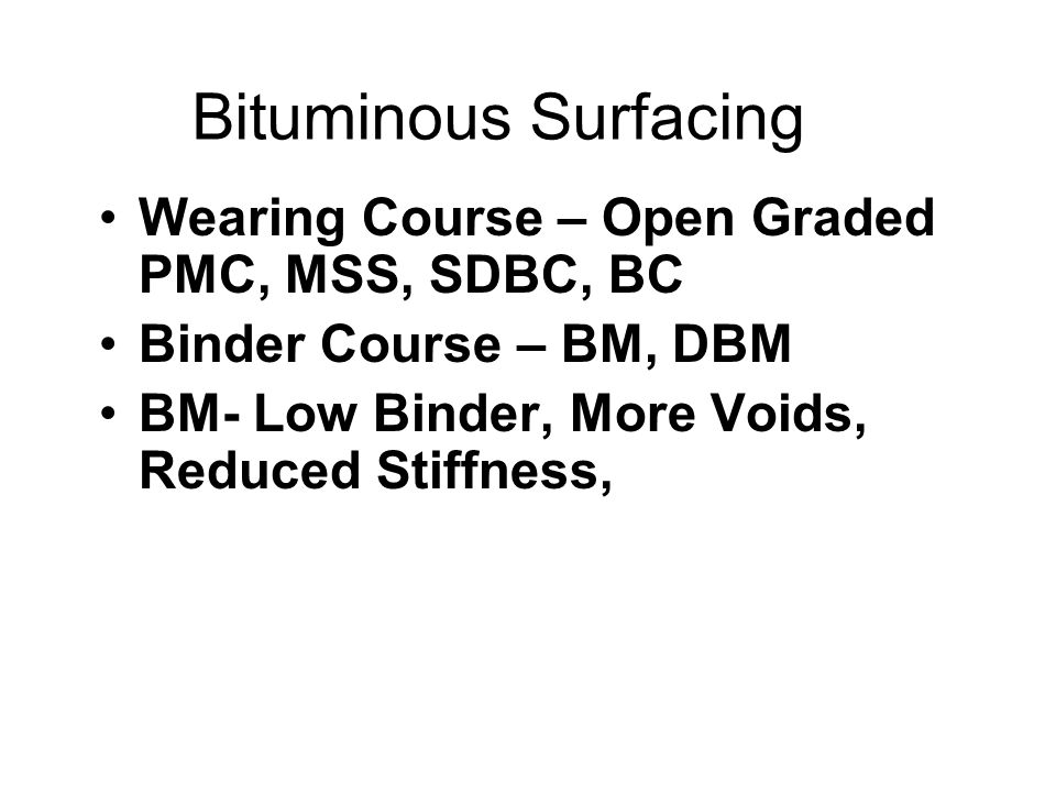 Bituminous Surfacing Wearing Course – Open Graded PMC, MSS, SDBC, BC