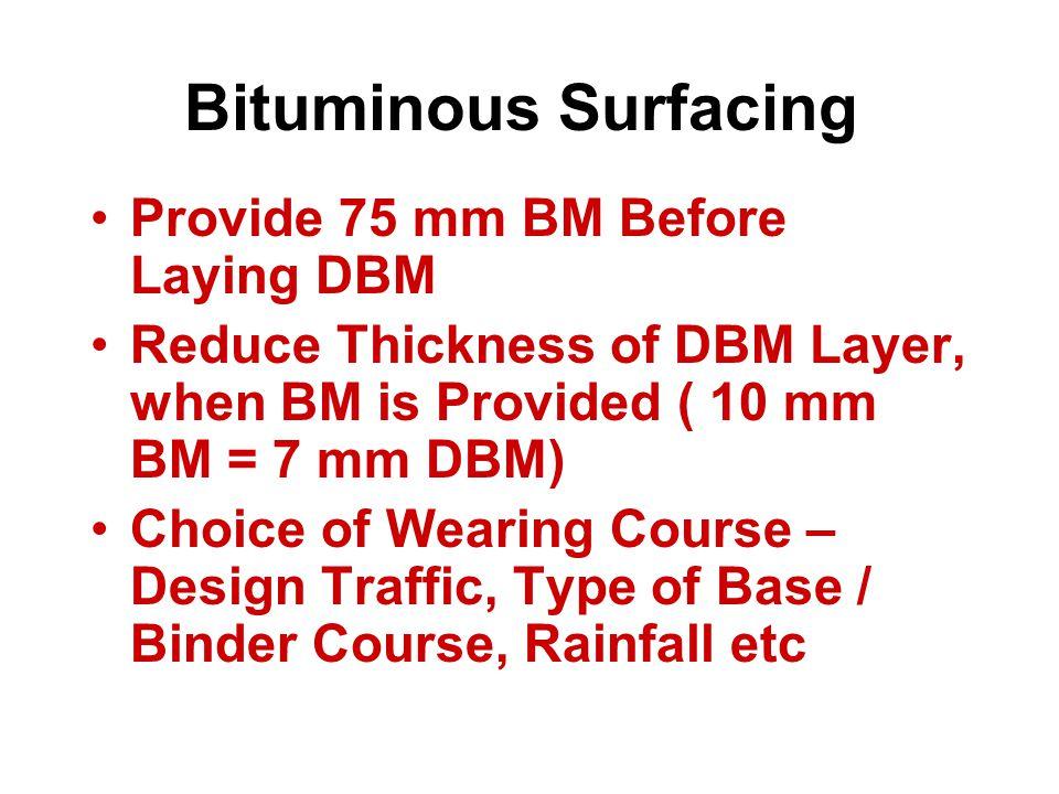 Bituminous Surfacing Provide 75 mm BM Before Laying DBM