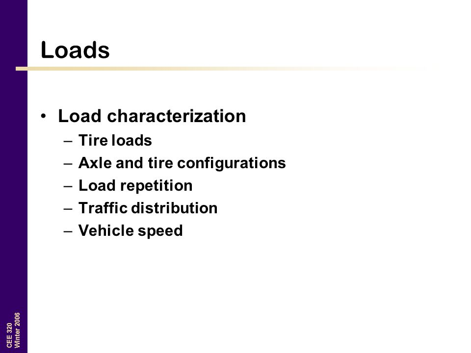 Loads Load characterization Tire loads Axle and tire configurations