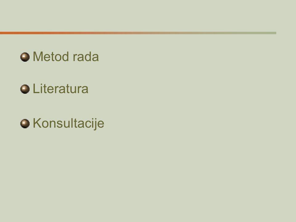 Metod rada Literatura Konsultacije