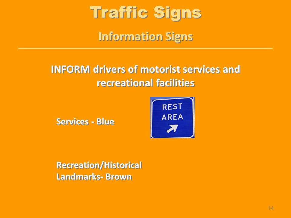 INFORM drivers of motorist services and recreational facilities