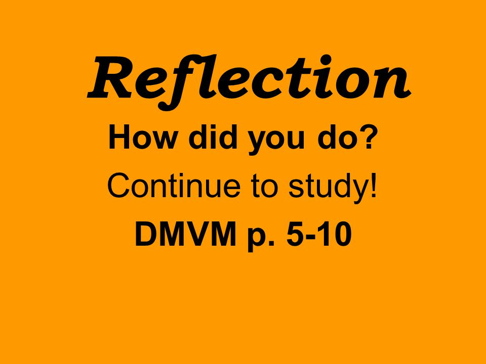 How did you do Continue to study! DMVM p. 5-10