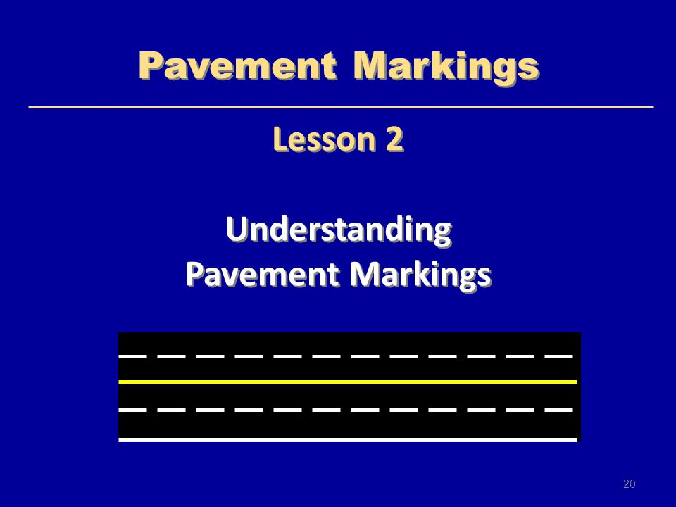 Pavement Markings Lesson 2 Understanding Pavement Markings 20 20