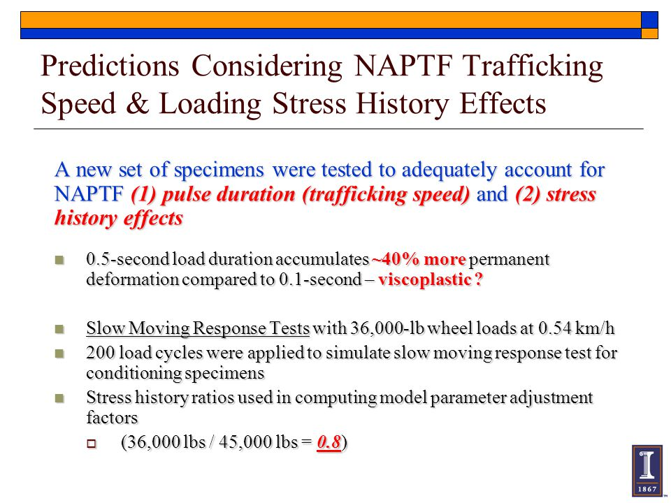 Predictions Considering NAPTF Trafficking Speed & Loading Stress History Effects