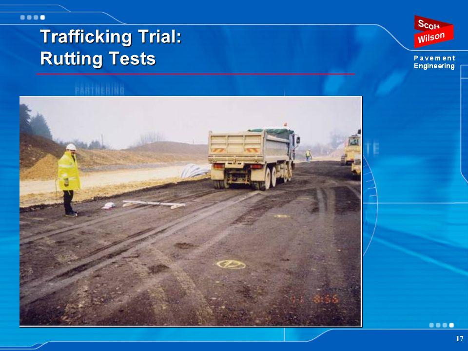 Trafficking Trial: Rutting Tests