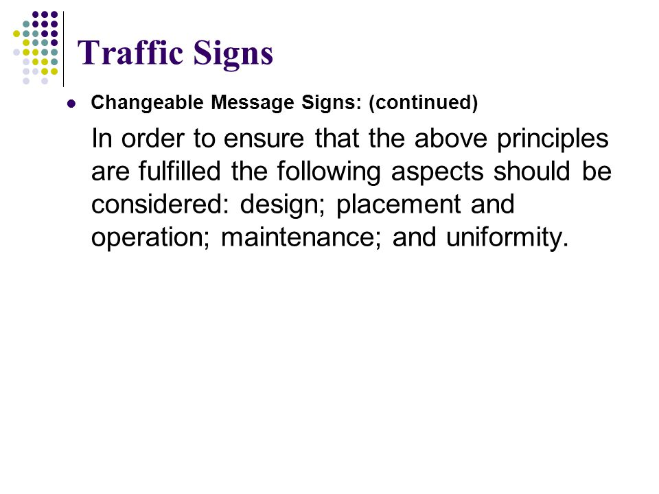 Traffic Signs Changeable Message Signs: (continued)